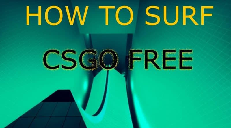 How to surf in CSGO Free and the Full Version