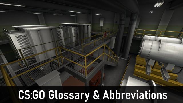 CS:GO Glossary and Abbreviations