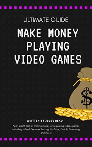 Make Money Playing Video Games Kindle